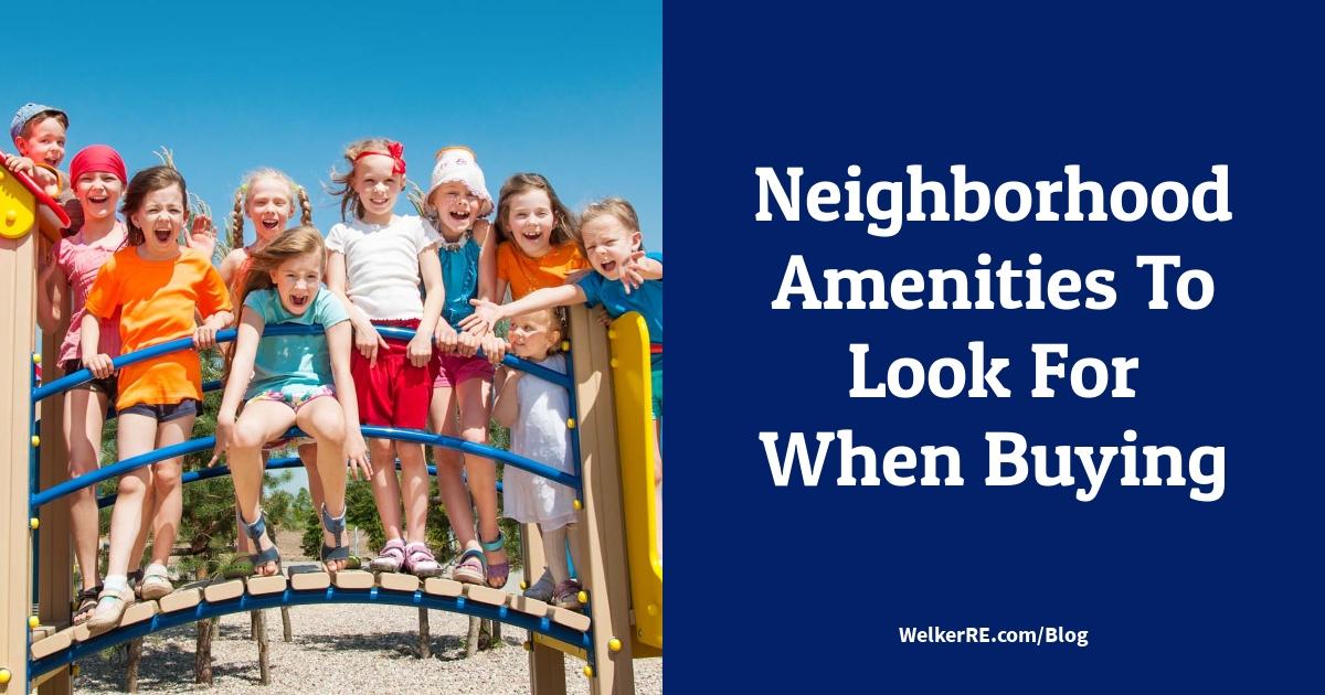 Neighborhood Amenities To Look For When Buying